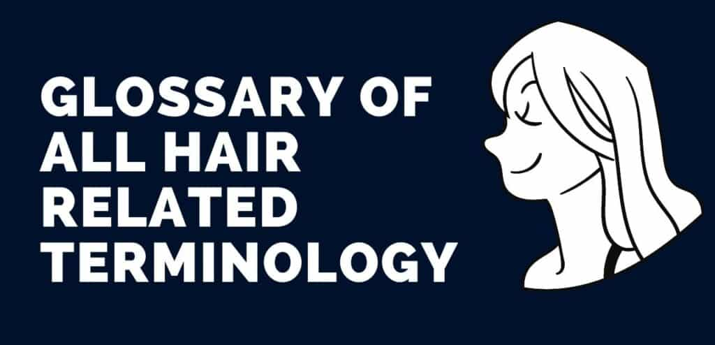 Glossary of all hair related terminology. Hair Byte