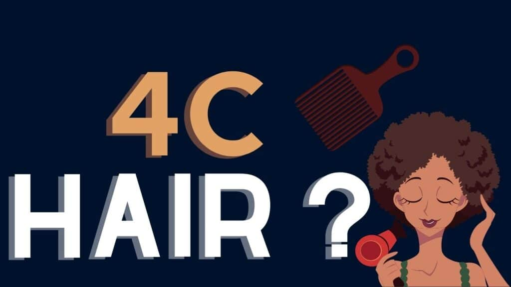 What is 4C Hair? & Everything You Should Know About 4C Hair
